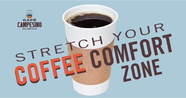 stretch your coffee comfort zone overlaid on top of 16oz black coffee