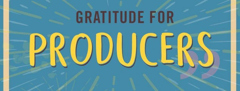 """gratitude for producers"" text sits on top of blue background. Word ""producers"" is yellow in the foreground"